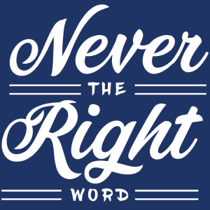 Never the Right Word Logo. Scripts and templates for life's uncomfortable conversations.
